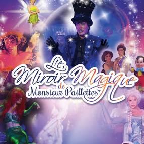 Spectacle Le miroir magique de Monsieur Paillettes