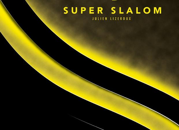 Super Slalom par Julien Lizeroux